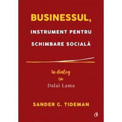 Businessul, instrument pentru schimbare sociala. In dialog cu Dalai Lama