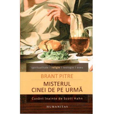 Misterul cinei de pe urma - Brant Pitre