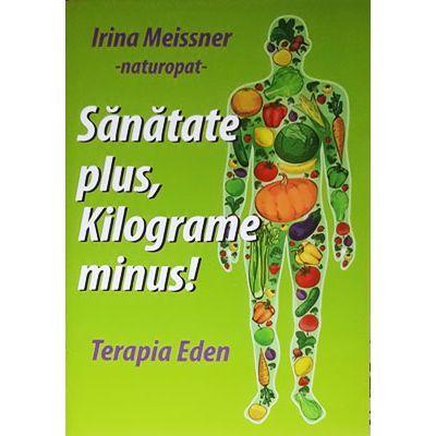 Sanatate plus, kilograme minus! Terapia Eden