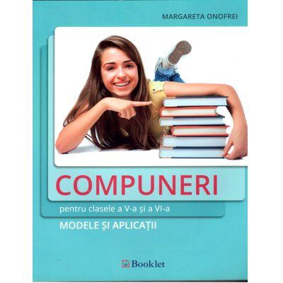 Compuneri pentru clasele a V-a si a VI-a. Modele si aplicatii - Margareta Onofrei