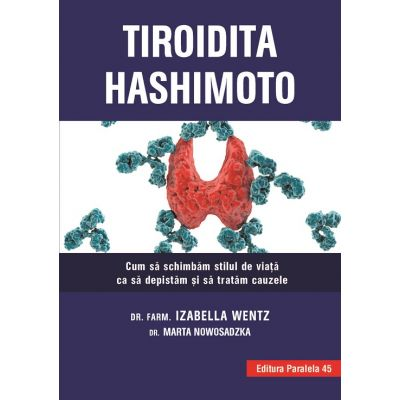 Tiroidita Hashimoto. Cum să schimbăm stilul de viaţă ca să depistăm şi să tratăm cauzele