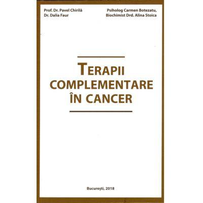 Terapii complementare în cancer, Pavel Chirila, prof. univ. dr.; Botezatu, Carmen, psiholog
