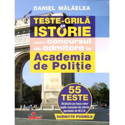 Teste grila de istorie pentru concursul de admitere la Academia de Politie - Akademos Art, Daniel Malaelea