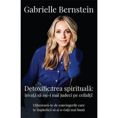 Detoxifierea spirituală, Gabrielle Bernstein