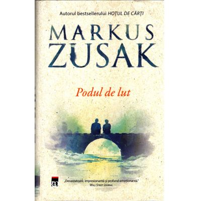 Podul de lut, Markus Zusak