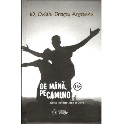 De mână, pe Camino – nimic nu este ceea ce pare de Ovidiu Dragoș Argeșanu