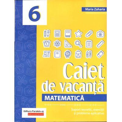 Matematică 2020, Caiet de vacanță, Suport teoretic, exerciții și probleme aplicative - Clasa a VI