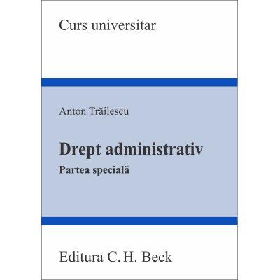 Drept administrativ. Partea specială, Anton Trăilescu