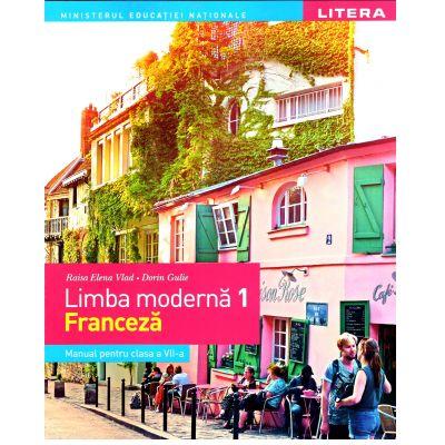 Limba moderna 1, Limba Franceza. Manual pentru clasa a VII-a - Vlad, Raisa Elena