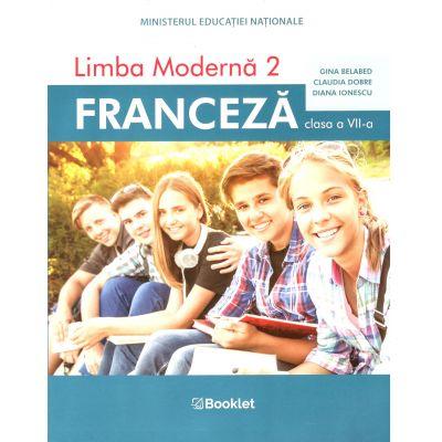 Franceza Limba Moderna 2, manual pentru clasa a 7-a ( Gina Belabed)
