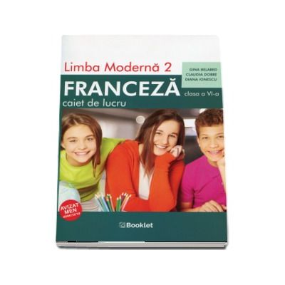 Limba moderna 2, Limba Franceza. Caiet de lucru pentru clasa a VI-a. Editia a II-a - Gina Belabed