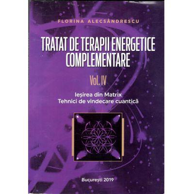 Tratat de terapii energetice complementare, volumul IV, Iesirea din Matrix, Tehnici de vindecare Cuantica