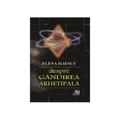 Despre gandirea arhetipala, Teorie asupra universului