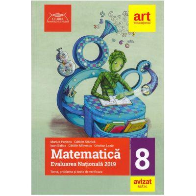 Evaluare Nationala 2019 Matematica- Evaluare națională la finalul clasei a VIII-a -Teme, probleme şi teste de verificare