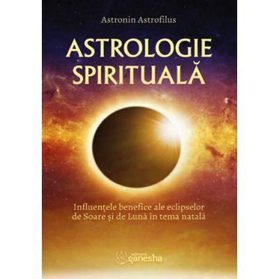Astrologie spirituală  Influențele benefice ale eclipselor de Soare și de Lună în tema natală