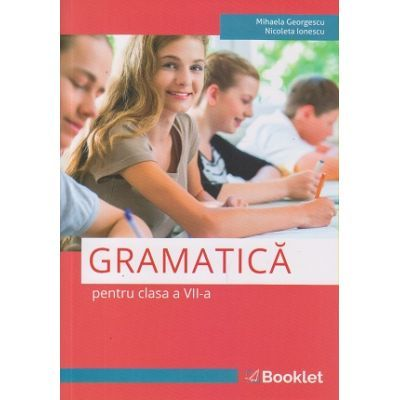 Gramatica pentru clasa a VII-a, Mihaela Georgescu, Nicoleta Ionescu