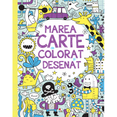 Marea carte de colorat si desenat