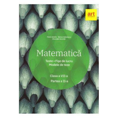 Matematică. Clasa a VII-a. Semestrul al II-lea. Teste. Fișe de lucru. Modele de teze