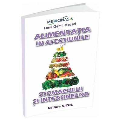 Alimentatia in afectiunile stomacului si intestinelor - Lemi Gemil Mecari