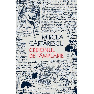 Creionul de tâmplărie, Mircea Cărtărescu