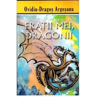 Frații mei, dragonii, Ovidiu-Dragos Argesanu