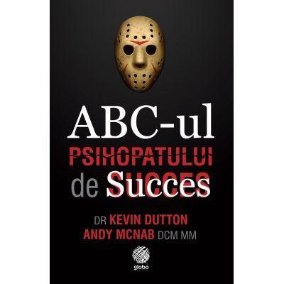 ABC-ul psihopatului de succes - Kevin Dutton