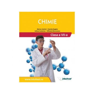 Chimie - Manual pentru clasa a VII-a - Daniela Bogdan, Marius Andruh, Iuliana Costeniuc, Mihaela Morcovescu
