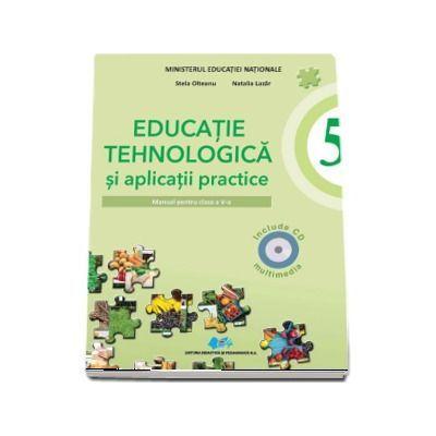 Educatie tehnologica si aplicatii practice, manual pentru clasa a V-a (Include CD multimedia) - Stela Olteanu, Natalia Lazar - Olteanu, Stela