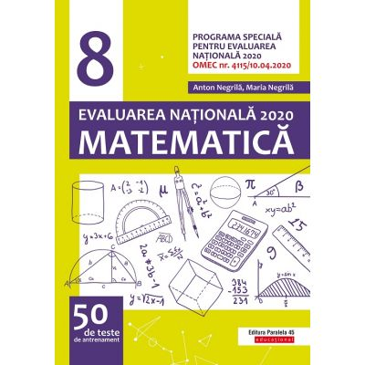Matematică. Evaluarea Națională 2020. Clasa a 8-a. 50 de teste de antrenament