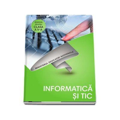 Informatica si Tic, manual pentru clasa a V-a - Contine si editia digitala - Popescu, Carmen
