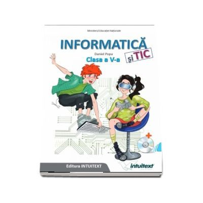 Informatica si TIC, manual pentru clasa a V-a - Daniel Popa (Contine editia digitala)