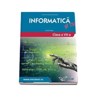 Informatica si TIC. Manual pentru clasa a VII-a - Popa, Daniel