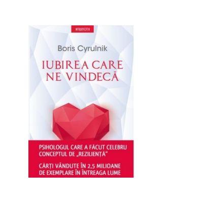 Iubirea care ne vindeca, Boris Cyrulnik