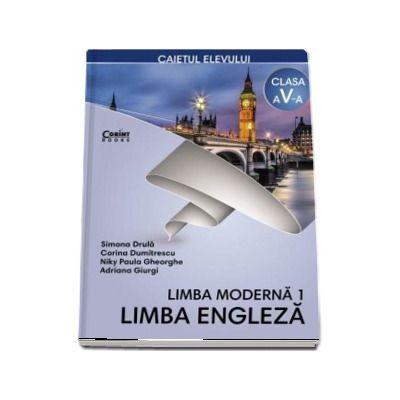 Limba Engleza, limba moderna 1, caiet pentru clasa a V-a (Simona Drula)