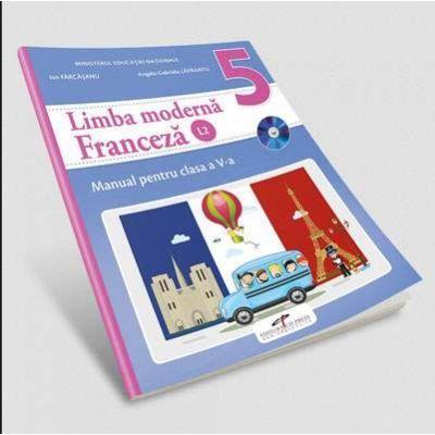 Limba Franceza, limba moderna 2, manual pentru clasa a V-a. Contine si editia digitala (Ion Farcasanu, Angela-Gabriela Lapadatu)