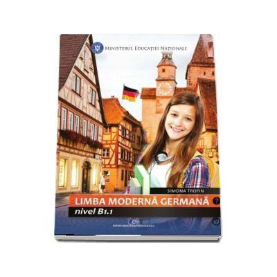 Limba moderna Germana, nivel b1. 1. Manual pentru clasa a VII-a - Trofin, Simona