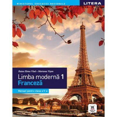 Limba moderna 1 - Limba franceza. Manual. Clasa a V-a - Vlad, Raisa Elena