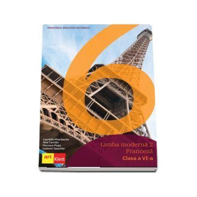 Manual de limba moderna Franceza L2 pentru clasa a VI-a - Kharbache, Laureda