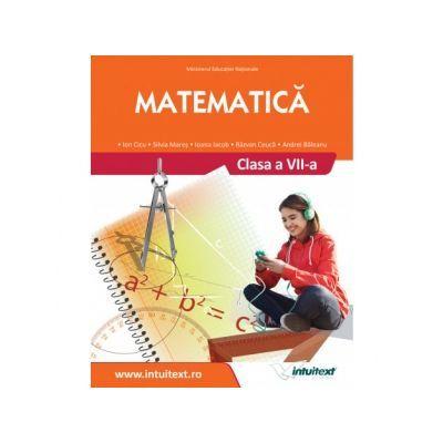 Matematica. Manual pentru clasa a VII-a - Ion Cicu, Ioana Iacob, Andrei Baleanu, Silvia Mares, Razvan Ceuca