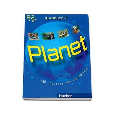 Planet 2, manual de germana pentru clasa a 6-a, Kursbuch (A2) - Deutsch fur Jugendliche - Buttner, Siegfried