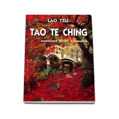 Tao Te Ching comentata de Sri Atmananda - Tzu, Lao