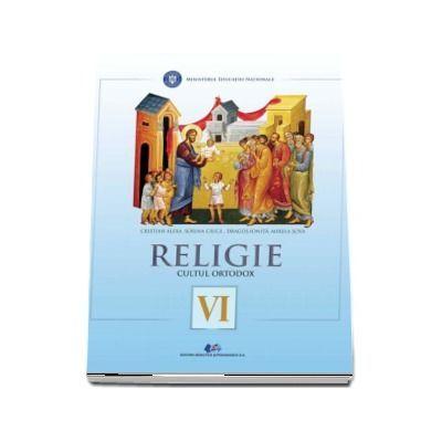 Religie, cultul ortodox. Manual pentru clasa a VI-a - Cristian Alexa