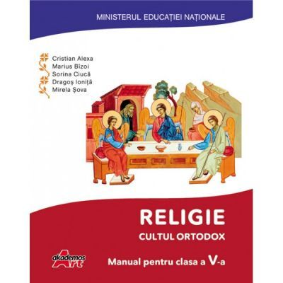 Religie. Cultul ortodox. Manual pentru clasa a V-a - Cristian Alexa - Alexa, Cristian