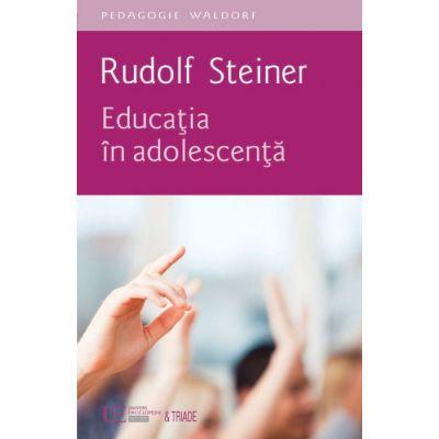 Educatia in adolescenta de Rudolf Steiner