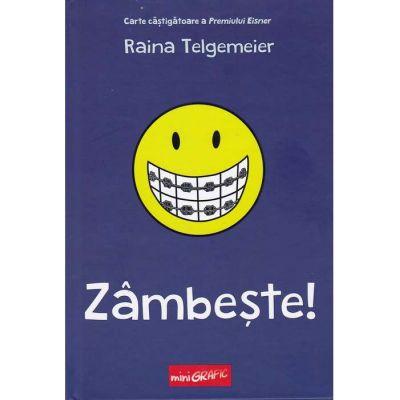 Zâmbește! Raina Telgemeier