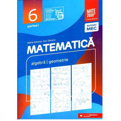 Matematica 2020 - 2021 Consolidare - Aritmetica - Algebra - Geometrie - Clasa A VI-A - Semestrul I - Avizat M. E. C.