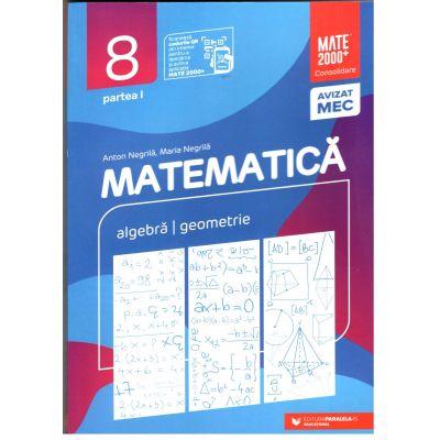 Matematica 2020 - 2021 Consolidare - Aritmetica - Algebra - Geometrie - Clasa A VIII-A - Semestrul I - Avizat M. E. C., Programa Noua
