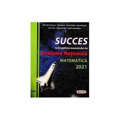 Succes la pregătirea examenului de Evaluare la Matematică 2021
