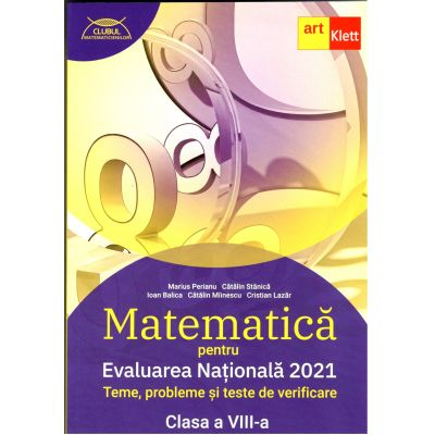 Evaluarea națională 2021. Matematica, pentru clasa a VIII-a Teme, probleme şi teste de verificare (Clubul matematicienilor)
